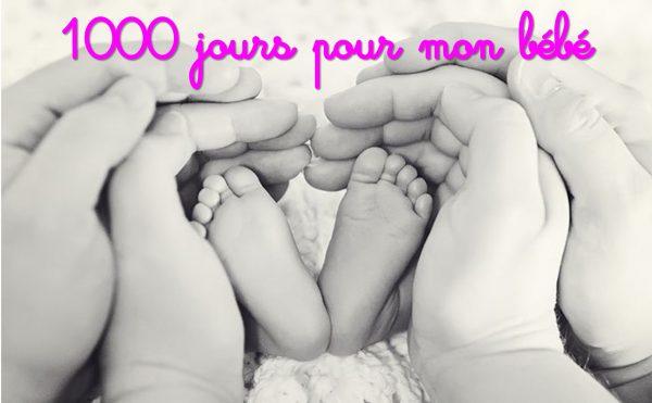 1000 jours pour mon bébé
